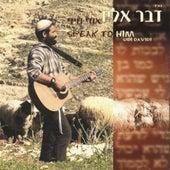 Speak to him by Udi Davidi