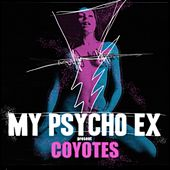 Coyotes by My Psycho Ex
