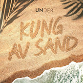 Kung av sand by Under