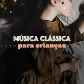 Música Clássica Para Crianças de Various Artists