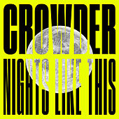 Nights Like This by Crowder