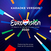 Eurovision 2020 - A Tribute To The Artists And Songs - Featuring The Songs From All 41 Countries (Karaoke Version) by Various Artists