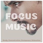 Focus Music: Study, Concentration, Brainpower, Relaxation von Various Artists