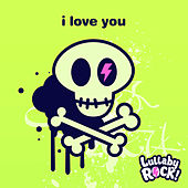 i love you by Lullaby Rock