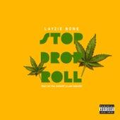 Stop Drop Roll von Layzie Bone