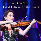 Total Eclipse of the Heart von Arcano