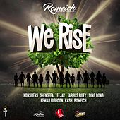 We Rise by Romeich, Konshens, Shenseea, Teejay, Tarrus Riley, Ding Dong, Kemar Highcon