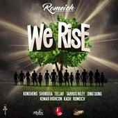 We Rise de Romeich, Konshens, Shenseea, Teejay, Tarrus Riley, Ding Dong, Kemar Highcon