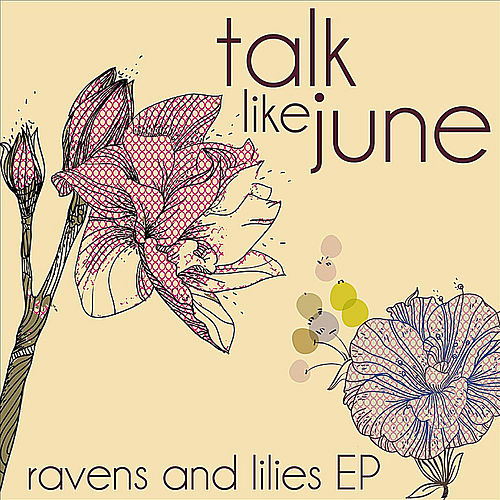 Ravens and Lilies EP by Talk Like June