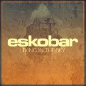 Living in the Sky von Eskobar