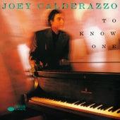 To Know One von Joey Calderazzo