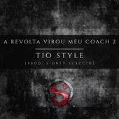 A Revolta Virou Meu Coach 2 de Tio Style