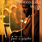 Just a Gigilo by Thelonious Monk
