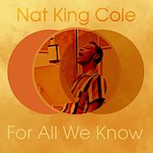 For All We Know by Nat King Cole