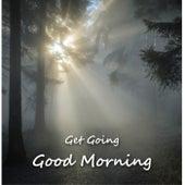 Good Morning von Get Going