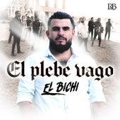 El Plebe Vago de Bichi