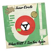 When Will I See You Again by Inner Circle