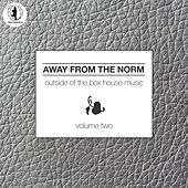 Away From the Norm, Vol. 2 - Outside of the Box House Music by Various Artists