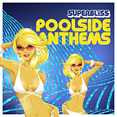Superbliss: Poolside Anthems by Various Artists