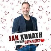 Gib mir Dein Herz von Jan Kunath