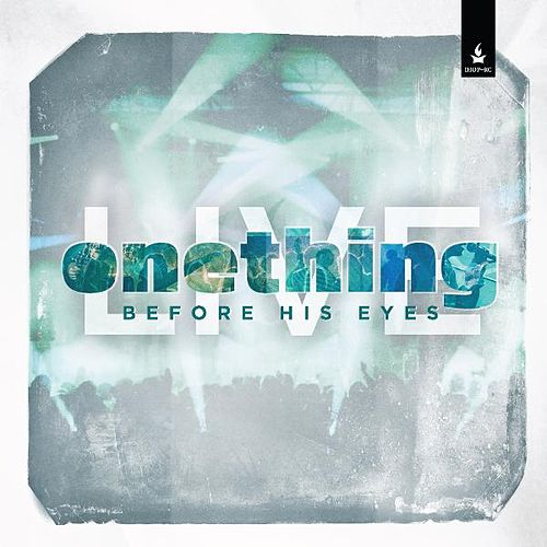 Onething Live: Before His Eyes by Various Artists
