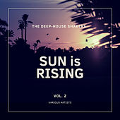 Sun Is Rising (The Deep-House Shakers), Vol. 2 von Various Artists