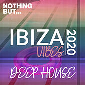 Nothing But. Ibiza Vibes 2020 Deep House de Various Artists