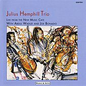 Julius Hemphill Trio: Live from the New Music Cafe von Julius Hemphill