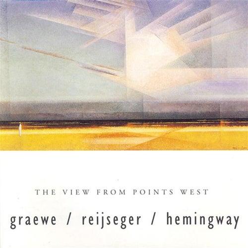 Graewe / Hemingway / Reijseger: View From Points West (The) by Ernst Reijseger