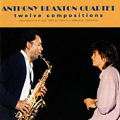 Anthony Braxton Quartet: Twelve Compositions by Anthony Braxton