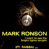 I Want to See the Bright Lights Tonight di Mark Ronson