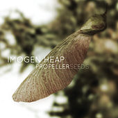 Propeller Seeds de Imogen Heap