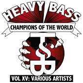 Heavy Bass Champions of the World: Volume XV von Various Artists