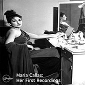 Maria Callas: Her First Recordings de Maria Callas