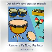 Caravan / Fly Now, Pay Later (All Tracks Remastered) von Dick Schory'S New Percussion Ensemble