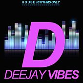 Deejay Vibes (House Rhythms Only) di Various Artists