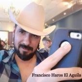 Levantando El Vuelo de Francisco Haros El Aguila