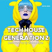 Tech House Generation 2 (Selected by Dj Global Byte) von Various Artists
