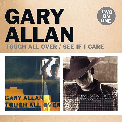 Tough All Over / See If I Care by Gary Allan