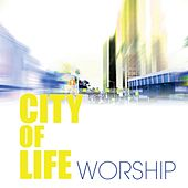City Of Life Worship by City Of Life