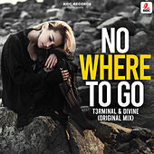 No Where To Go by T3rminal