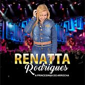 A Princesinha do Arrocha by Renatta Rodrigues
