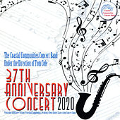37th Anniversary Concert 2020 de Coastal Communities Concert Band