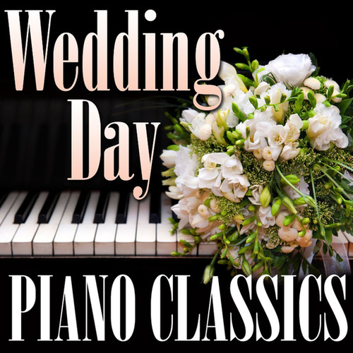 Wedding Day Piano Classics by Piano Tribute Players
