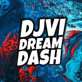 Dream Dash by Djvi