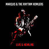 Live & Howling (Live) by Marquis