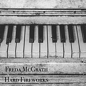 Hard Fireworks von Freda McGrath