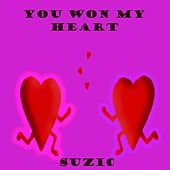 You Won My Heart by Suzic
