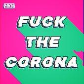 Fuck The Corona de Mkn