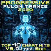 Progressive Fullon Trance 2020 Top 40 Chart Hits, Vol. 3 DJ Mix 3Hr by Goa Doc